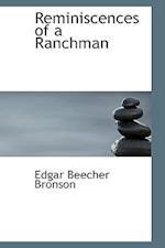 Reminiscences of a Ranchman af Edgar Beecher Bronson