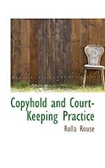 Copyhold and Court-Keeping Practice af Rolla Rouse