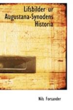 Lifsbilder Ur Augustana-Synodens Historia af Nils Forsander