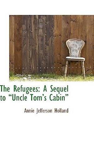 The Refugees af Annie Jefferson Holland