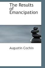 The Results of Emancipation af Augustin Cochin