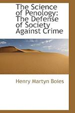The Science of Penology af Henry Martyn Boies