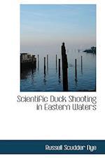 Scientific Duck Shooting in Eastern Waters af Russell Scudder Nye