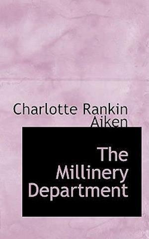 The Millinery Department af Charlotte Rankin Aiken