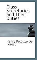 Class Secretaries and Their Duties af Henry Pelouze De Forest