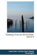 Gleanings from an Old Portfolio, Volume II af Louisa Stuart