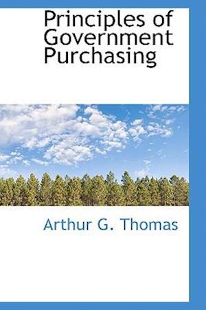 Principles of Government Purchasing af Arthur G. Thomas