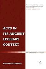 Acts in Its Ancient Literary Context af Loveday Alexander