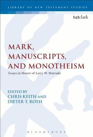 Mark, Manuscripts, and Monotheism af Dieter Roth