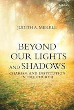 Beyond Our Lights and Shadows