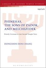 Phinehas, the Sons of Zadok, and Melchizedek (Library of second temple studies)