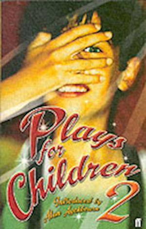 Plays for Children 2 af Alan Ayckbourn, Charles Hart