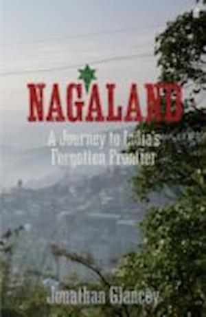 Nagaland af Jonathan Glancey