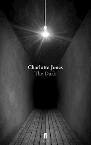 The Dark af Charlotte Jones