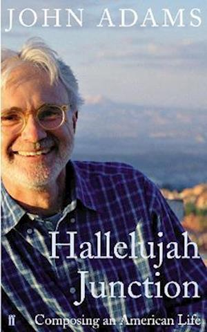 Hallelujah Junction af John Adams