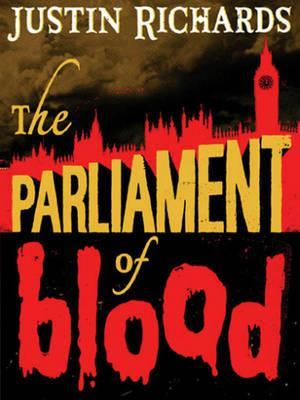The Parliament of Blood af Justin Richards
