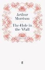 The Hole in the Wall af Arthur Morrison
