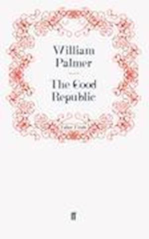 The Good Republic af William Palmer