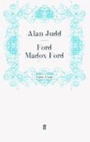Ford Madox Ford af Alan Judd