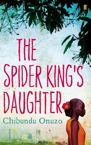 Spider King's Daughter af Chibundu Onuzo
