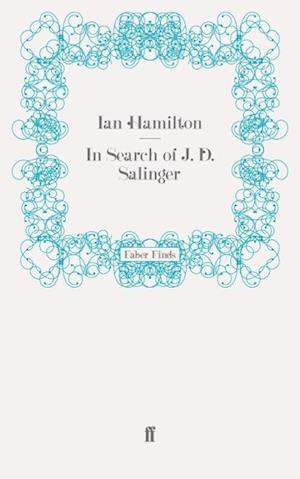 In Search of J. D. Salinger af Ian Hamilton