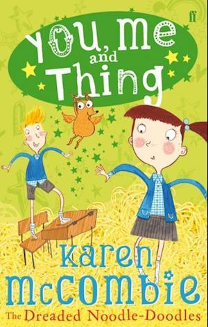 You, Me and Thing 2: The Dreaded Noodle-Doodles af Karen McCombie