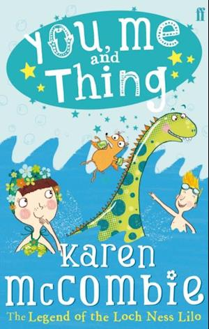 You, Me and Thing 3: The Legend of the Loch Ness Lilo af Karen McCombie
