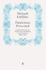 Patriotism Perverted af Richard Griffiths