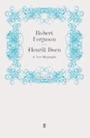 Henrik Ibsen af Robert Ferguson