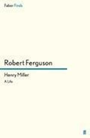 Henry Miller af Robert Ferguson