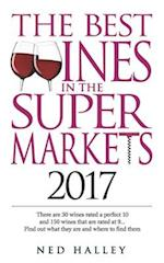 The Best Wines in the Supermarket: There are 30 Wines Rated a Perfect 10 and 150 Wines Rated at 9... Find Out What They are and Where to Find Them. (The Best Wines in the Supermarket)