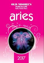 Old Moore's 2017 Astral Diaries Aries (Old Moores Horoscope)