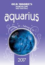 Old Moore's 2017 Astral Diaries - Aquarius (Old Moores Horoscope Daily Astral Diary)