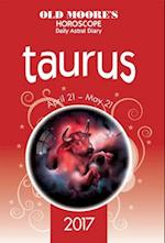 Old Moore's Astral Diaries 2017 Taurus (Old Moores Astral Diaries)