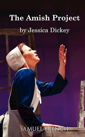 The Amish Project af Jessica Dickey