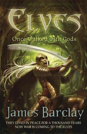Elves: Once Walked With Gods af James Barclay
