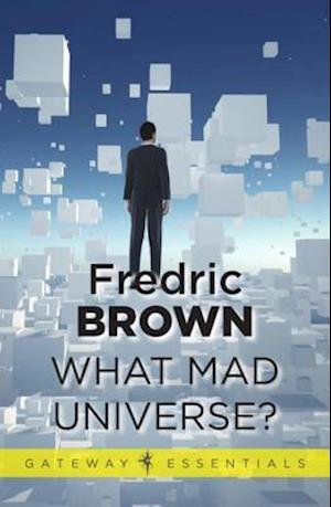 What Mad Universe af Fredric Brown