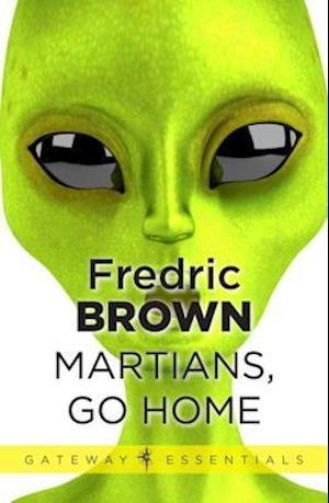 Martians, Go Home af Fredric Brown