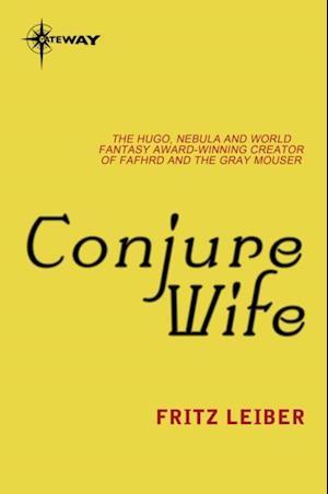 Conjure Wife af Fritz Leiber
