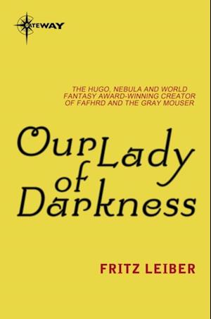 Our Lady of Darkness af Fritz Leiber