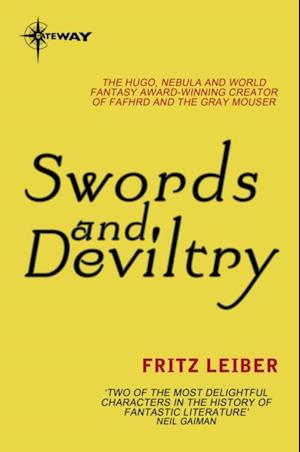 Swords and Deviltry af Fritz Leiber
