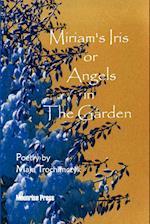 Miriam's Iris, or Angels in the Garden af Maja Trochimczyk