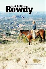 Just Call Me Rowdy - Paperback af Frank Farmer