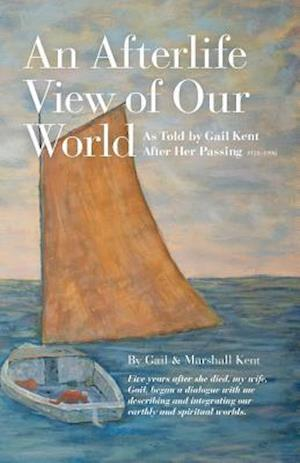 An Afterlife View of Our World af Gail Kent