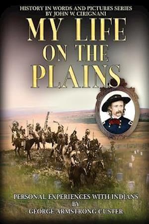 My Life on the Plains af George Armstrong Custer
