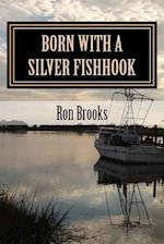 Born with a Silver Fishhook