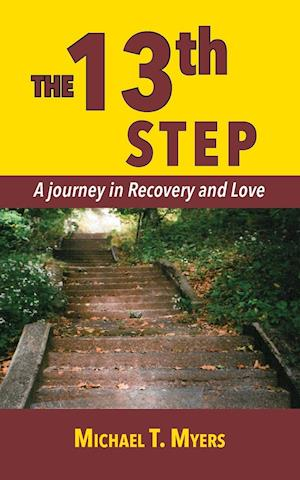 Bog, paperback The 13th Step a Journey in Recovery af Michael T. Myers
