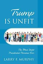 Trump Is Unfit