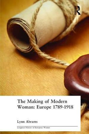 The Making of Modern Woman af Lynn Abrams