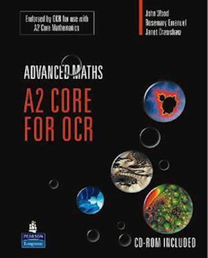 A2 Core Mathematics for OCR af John Wood, Janet Crawshaw, Rosemary Emanuel